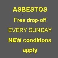 NEW CONDITIONS APPLY For Free Sunday Asbestos drop off