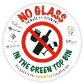 No glass in the green top bin